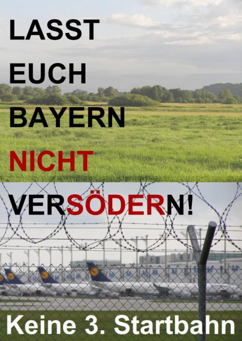 Wir lassen uns Bayern nicht versödern